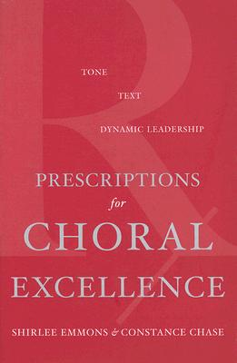 Prescriptions for Choral Excellence By Emmons, Shirlee/ Chase, Constance